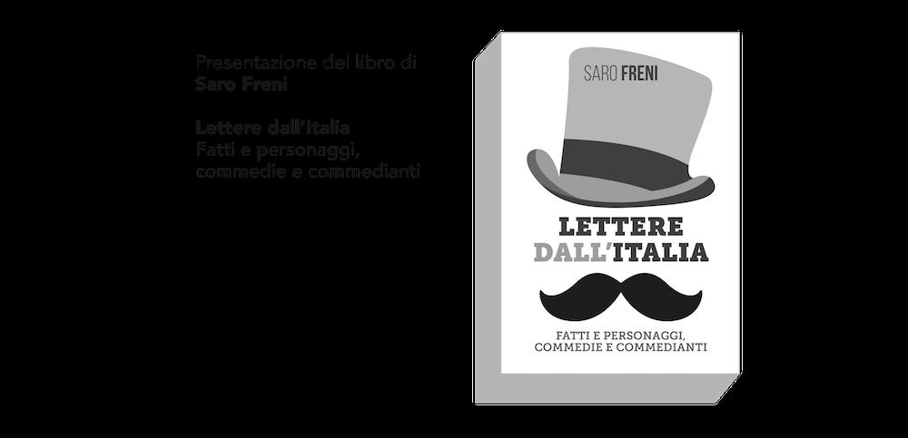 """Presentazione del libro """"Lettere dall'Italia"""" di Saro Freni"""
